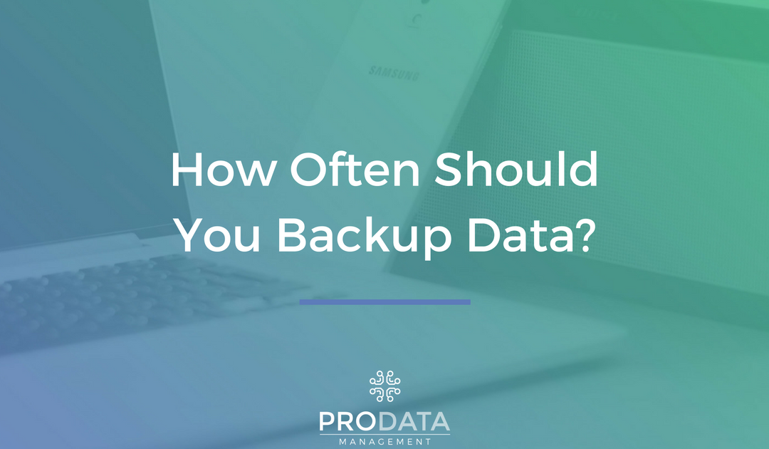 How Often Should You Backup Data?